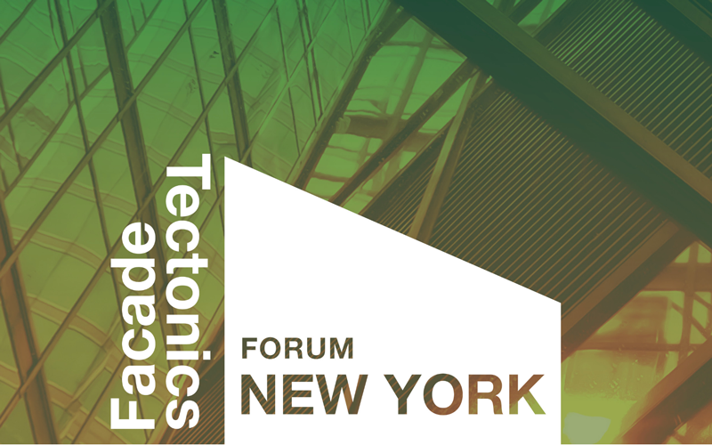 Facades Tectonics Forum New York, 2018